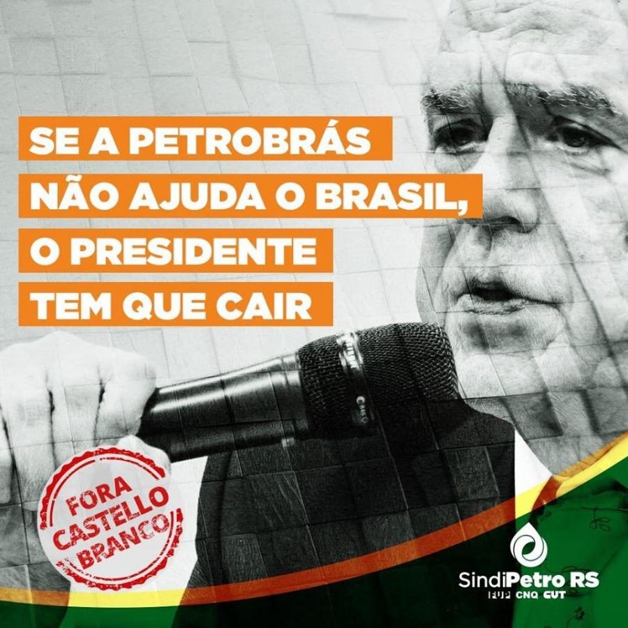#ForaCastelloBranco: Petroleiros mandam o recado nas redes sociais
